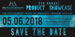 Chapman/Leonard 5th Annual 2018 Product Showcase @ Chapman/Leonard Studio Equipment Inc. | Los Angeles | California | United States