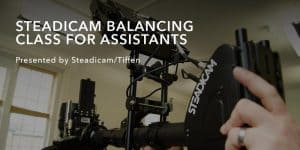 Tiffen Steadicam Balancing Class for Assistants @ Tiffen Technical Center